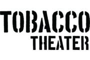 Tobacco Theater
